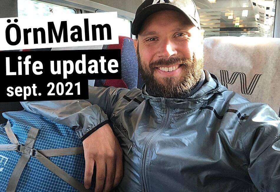 ÖrnMalm Life update September 2021